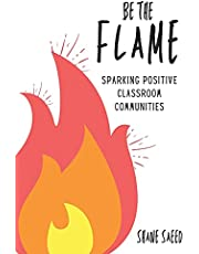 Be the Flame: Sparking Positive Classroom Communities