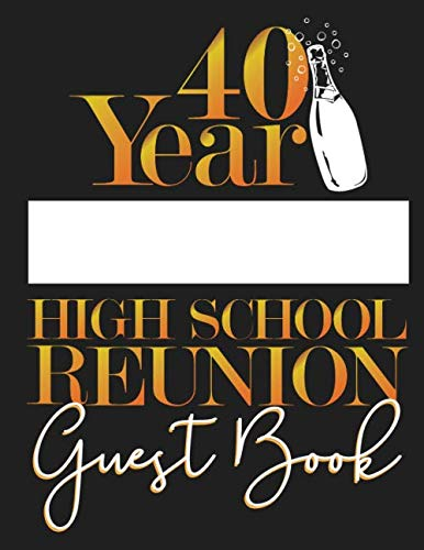 40 Year High School Reunion Guest Book: Write