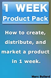 1 Week Product Pack - How to create, distribute, and market a product in 1 week. CD Creation (English Edition)