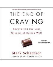 The End of Craving: Recovering the Lost Wisdom of Eating Well