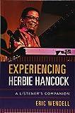 Experiencing Herbie Hancock: A Listener's Companion