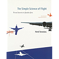 The Simple Science of Flight: From Insects to Jumbo Jets (The MIT Press)