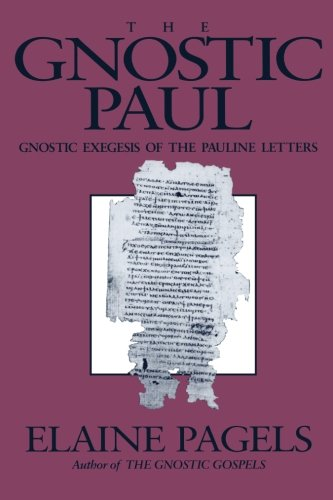 The-Gnostic-Paul-Gnostic-Exegesis-of-the-Pauline-Letters