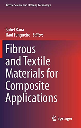 (Fibrous and Textile Materials for Composite Applications (Textile Science and Clothing Technology))