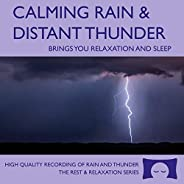 Calming Rain and Distant Thunder - Thunderstorm Nature Sounds Recording - for Meditation, Relaxation and Sleep