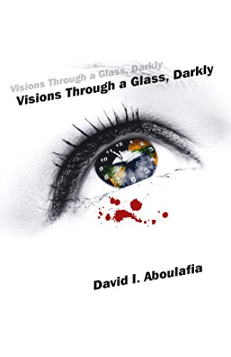 Visions through a glass darkly kindle edition by david i visions through a glass darkly by aboulafia david i fandeluxe Image collections