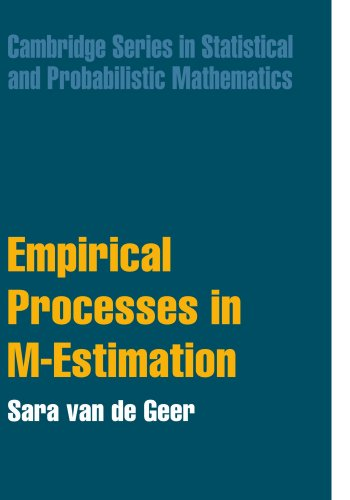 Empirical Processes in M-Estimation (Cambridge Series in Statistical and Probabilistic Mathematics)