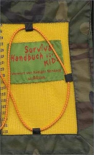Survival Handbuch für Kids: Das Buch lehrt Mädchen und Jungen, die vielfältigen Schönheiten, Kräfte, Gefahren und Herausforderungen der Natur zu erkennen, abzuschätzen und zu meistern