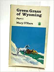 Green Grass of Wyoming: Pt. 3 (The Dragon Books): Mary O'Hara