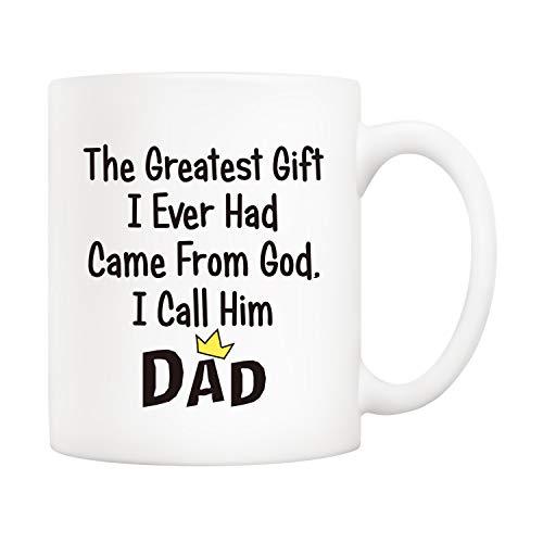 5Aup Christmas Gifts Funny Coffee Mug for Dad, The Greatest Gift I Ever Had Came from God, I Call Him Dad, 11Oz Father Cups from Daughter Son, Unique Birthday and Fathers Day Gifts for Him Men