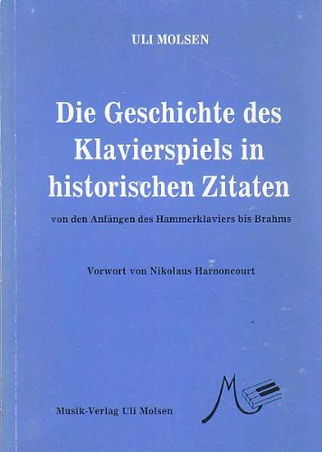 Die Geschichte des Klavierspiels in historischen Zitaten Taschenbuch – 1983 Uli Molsen 3980068501