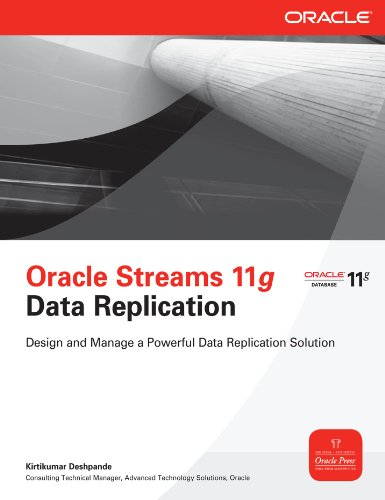 Oracle Streams 11g Data Replication: A Practical Guide for Data Replication and Information Sharing (Oracle Press)