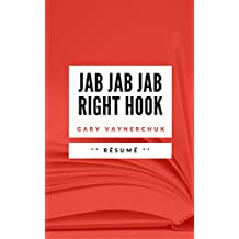 JAB, JAB, JAB, RIGHT HOOK: Résumé en Français (French Edition)