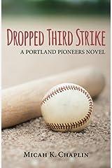 Dropped Third Strike: A Portland Pioneers Novel Paperback