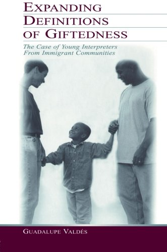 Expanding Definitions of Giftedness: The Case of Young Interpreters From Immigrant Communities (Educational Psychology Series)