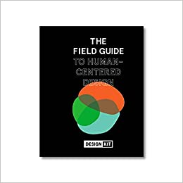 The Field Guide to Human-Centered Design: IDEO org: 9780991406319