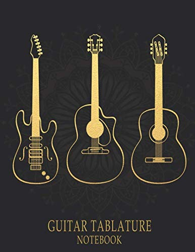 Guitar Tablature Notebook: Blank Guitar Tabs Manuscript Book: 6 String Chord, Staff Paper Music Sheet For Guitar Players, Musicians, Teachers and Students (120 Pages 8.5x11) (Best Electro Classical Guitar)