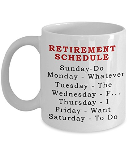 Retirement Gag Gift Retirement Schedule Calendar Office Humor Coworker Gift Coffee Mug Tea Cup White, Best Gift to Retirement people, and senior citizen gifts, best gift for your uncle, dad