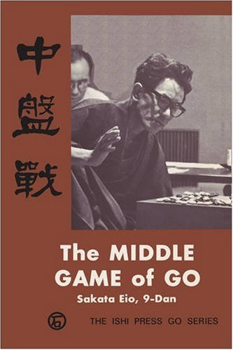 The Middle Game of Go (Ishi Press Go)