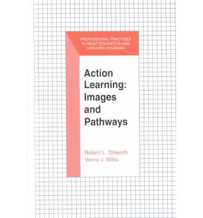 [(Action Learning: Images and Pathways * * )] [Author: Robert L. Dilworth] [Mar-2003]