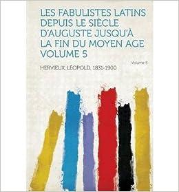 Book Les Fabulistes Latins Depuis Le Siecle D'Auguste Jusqu'a La Fin Du Moyen Age Volume 5 (Paperback)(French) - Common