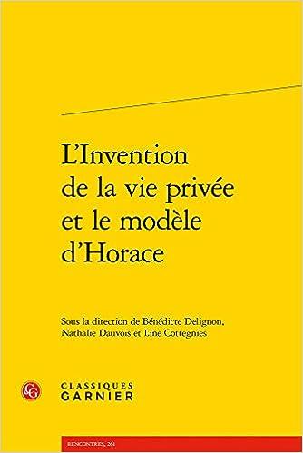 L'Invention de la Vie Privee Et Le Modele D'Horace (Rencontres) (French Edition)