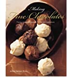 Making Fine Chocolates Flavour-infused Chocolates, Truffles and Confections by Shotts, Andrew Garrison ( Author ) ON Sep-01-2007, Paperback