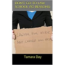Don't Go to Law School (50 Reasons)