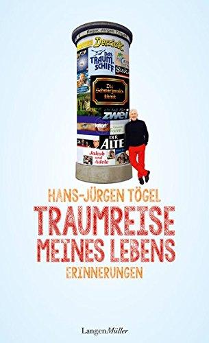 Traumreise meines Lebens: Erinnerungen Gebundenes Buch – 14. März 2016 Hans-Jürgen Tögel Langen-Müller 3784433944 Erinnerung / Theater