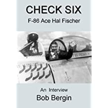 Check Six: F-86 Ace Hal Fischer, An Interview (China Sky Book 2)