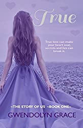 True (The Story of Us Book 1)