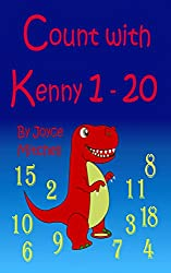 Children Books: Count with Kenny:1-20 (Kids Preschool Numbers Book) (First Number Books) (Early Learning) (Counting & Numbers) Values ebook