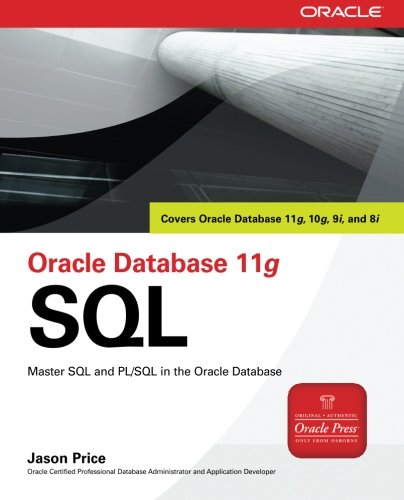 Oracle Database 11g SQL (Oracle Press) by Jason Price
