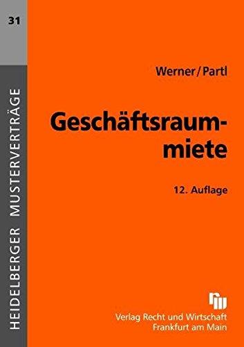Geschäftsraummiete (Heidelberger Musterverträge) Taschenbuch – 22. September 2011 Marc P. Werner Frank Partl 3800543338 Privatrecht / BGB