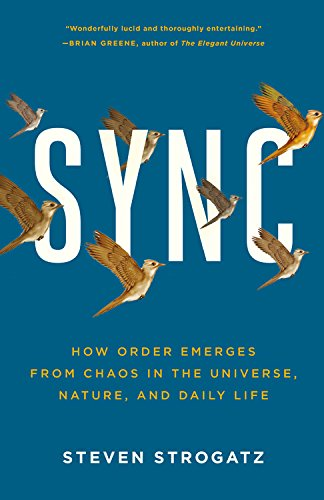 Sync  How Order Emerges From Chaos In The Universe Nature And Daily Life