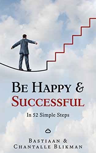 Be Happy & Successful: In 52 Simple Steps