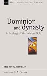 Dominion and dynasty (New Studies in Biblical Theology, 15)