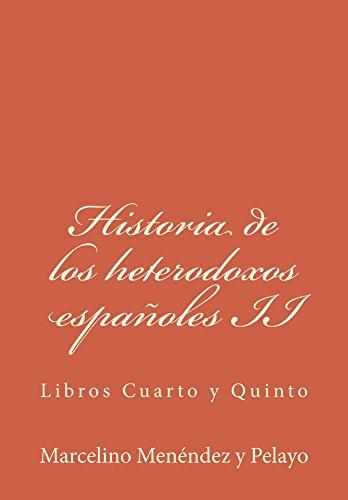 Historia de los heterodoxos españoles II: Libros Cuarto y Quinto de [Pelayo, Marcelino