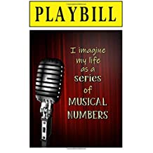 PLAYBILL: I Imagine My Life as a Series of Musical Numbers: Blank Journal and Musical Theater Quote