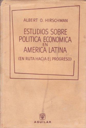 Estudio 350 - Estudios sobre política económica en América Latina (En ruta hacia el progreso).
