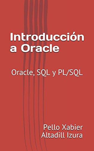 Introducción a Oracle: Oracle, SQL y PL/SQL Tapa blanda – 29 abr 2018 Pello Xabier Altadill Izura Independently published 1980965501