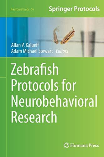 Zebrafish Protocols for Neurobehavioral Research (Neuromethods)