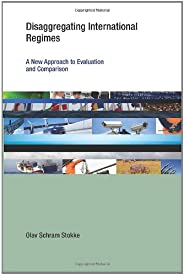 Disaggregating International Regimes: A New Approach to Evaluation and Comparison (Earth System Governance)