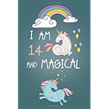 I am 14 and Magical: Cute Unicorn Journal and Happy Birthday Notebook/Diary for 14 Year Old Teen Girls, Cute Unicorn Birthday Gift for 14th Birthday