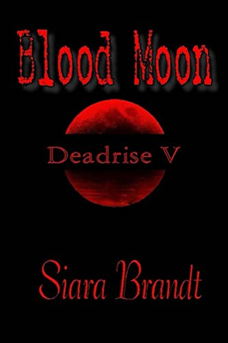 Book: Blood Moon - Deadrise V by Siara Brandt