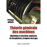 Théorie générale des machines - Machines à réaction, motrices et réceptions, à vapeur ou à gaz