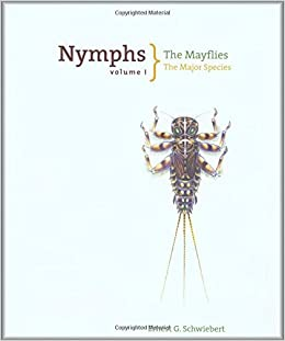 Nymphs, the Mayflies: The Major Species: Mayflies, the Major Species v. 1