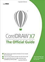 CorelDRAW X7: The Official Guide, 11th Edition Front Cover