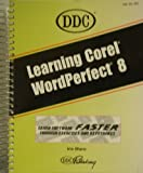 Learning Corel WordPerfect STE 8, Blanc, Iris and DDC Publishing Staff, 156243621X