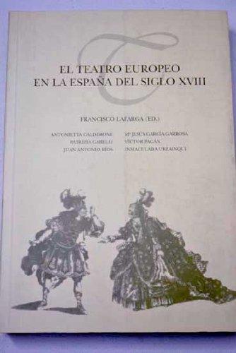 El teatro europeo en la España del siglo XVIII. Fuera de colección: Amazon.es: Lafarga, Francisco: Libros